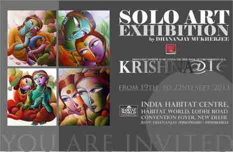 KRISHNA@16-Solo Art Exhibition by Dhananjay at India Habitat Centre, New Delhi From 19-22nd Sept'13 | KRISHNA@16- ART by Dhananjay | Scoop.it