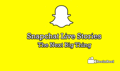 Snapchat Live Stories - The Next Big Thing | Online Media Marketing | Scoop.it