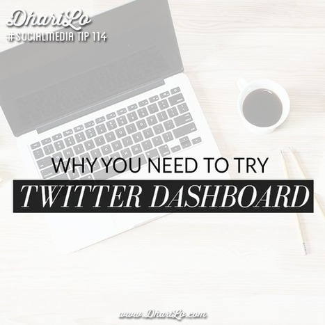 4 Reasons Why You Need to Try Twitter Dashboard. | Thoughts and facts about [social] media | Scoop.it