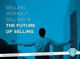 selling without selling | Conversation Management | Irresistible Content | Scoop.it