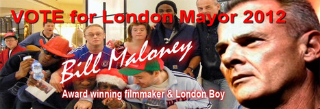 Bill Maloney Mayor Of London Campaign | WELCOME TO MY WORLD OF MANY CAUSES | Scoop.it