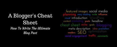 How To Write The Ultimate Blog Post: A Blogger's Cheat SheetSheet | Blogging Wizard | Public Relations & Social Media Insight | Scoop.it