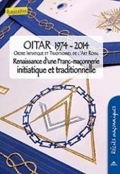 Les 40 ans de l'OITAR   L'actualité maçonnique   Scoop.it