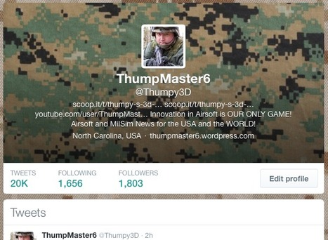 20 THOUSAND TWEETS! - Get your ThumpMaster6 (Thumpy3D) on Twitter | Thumpy's 3D House of Airsoft™ @ Scoop.it | Scoop.it