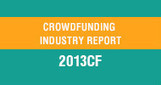 2013CF-The Crowdfunding Industry Report | Social Media, Blogs, Marketing, Communications | Scoop.it