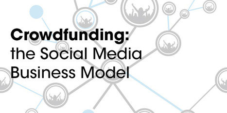 Crowdfunding: The Social Media Business Model | CrowdClan | Social Business | Scoop.it