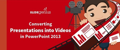 Converting Presentations into Videos in PowerPoint 2013 | Affordable Learning | Scoop.it