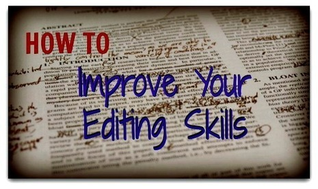 How to Improve Your Editing Skills: Part 2 | Copyediting.com | WEBOLUTION! | Scoop.it