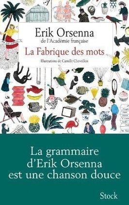 La fabrique des mots d'Erik Orsenna | French | Scoop.it