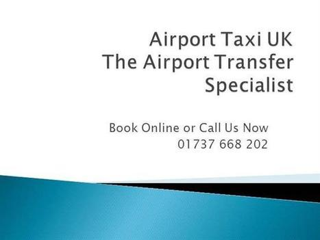 Gatwick Taxi Service,Gatwick Minicab Ppt Presentation | Gatwick Taxi, Minicab, Gatwick Taxi service | Scoop.it
