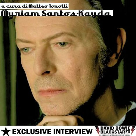 Myriam Santos intervista Esclusiva - David Bowie Blackstar | B-B-B-Bowie | Scoop.it
