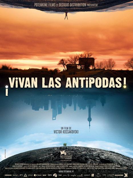 Vivan las Antipodas ! / Victor Kossakovski | Nouveautés DVD | Scoop.it