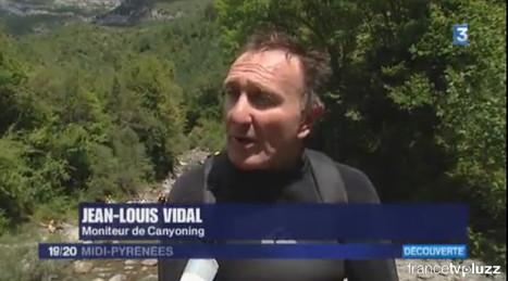Canyoning en rio Yaga (Haut-Aragon) avec Jean-Louis Vidal - JT 19-20 Midi-Pyrénées du 26-08-2014 | Pluzz | Vallée d'Aure - Pyrénées | Scoop.it
