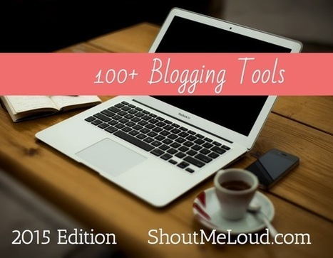 100+ Blogging Tools For 2015, Categorized | Technology and language learning | Scoop.it