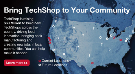 TechShop is America's 1st Nationwide Open-Access Public Workshop -- What Do You Want To Make at TechShop? | Feed | Scoop.it