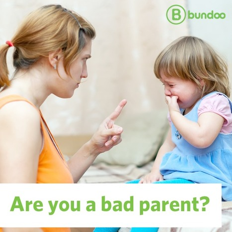Are you a bad parent? | Bundoo | Radio Show Contents | Scoop.it