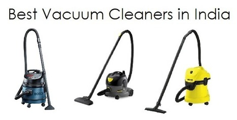 Best Vacuum Cleaners - Review of 10 Best Vacuum Cleaners in India 2013   Best For Your Home   Scoop.it