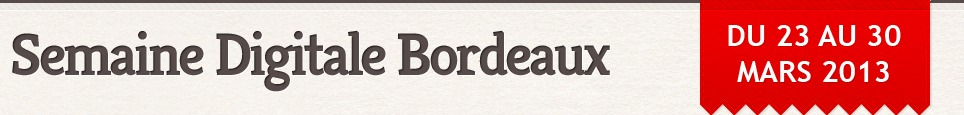 Semaine Digitale Bordeaux 2013