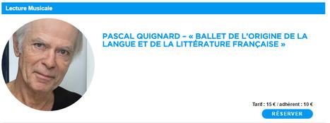 Vendredi 14 - samedi 15 octobre 2016 :: Pascal Quignard – « Ballet de l'origine de la langue et de la littérature française » (Maison de la Poésie, Paris) | TdF  |  Livres &  Littérature | Scoop.it