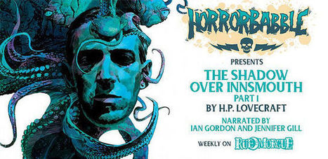 Listen to the first part of H.P. Lovecraft's THE SHADOW OVER INNSMOUTH | Rue Morgue | Gothic Literature | Scoop.it