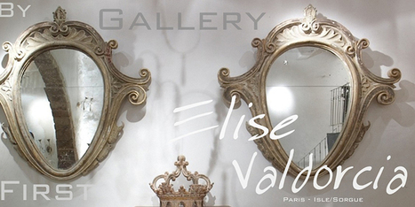 Gallery First by Elise Valdorcia on 1stdibs | INTERIOR DECORATOR IN A CASTLE by Elise Valdorcia | Scoop.it