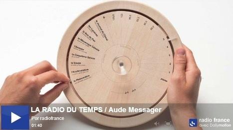 La Radio du temps | RADIOVISIONS de Aude Messager pour Radio France #WRD14 | Radio Hacktive (Fr-Es-En) | Scoop.it