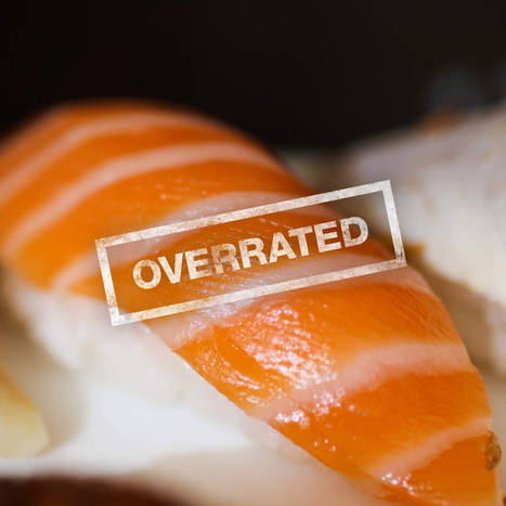 Salmon sucks: sushi chefs reveal the most over and underrated fish | On the Plate | Scoop.it