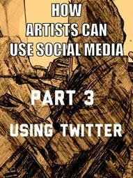 How Artists Can Use Social Media 3 – Twitter | Social media and the Internet | Scoop.it