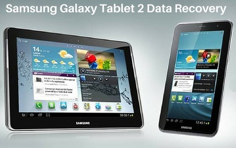 Samsung Galaxy Tablet 2 Recovery - Recover Deleted Data from Samsung Galaxy Tablet 2 | Android Data Recovery Blog | Android News | Scoop.it