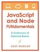 JavaScript and Node FUNdamentals: A Collection of Essential Basics - PDF Free Download - Fox eBook | IT Books Free Share | Scoop.it