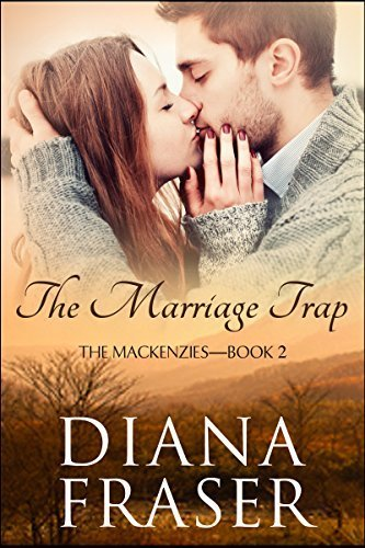 The Marriage Trap (The Mackenzies Book 2) By:Diana Fraser | Ebook Shop | Scoop.it
