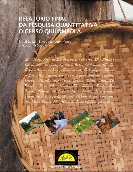 """Relatório Final da Pesquisa """"O Censo Quilombola"""" e relatórios específicos dos Quilombos de Brejo dos Crioulos, Kalunga e Santarém, todos para baixar   Comunidades Remanescentes de Quilombos   Scoop.it"""