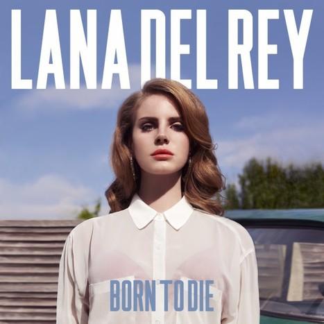 74% of Lana Del Rey's First Week Album Sales Were Digital... | Music business | Scoop.it