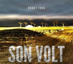 Album Review – Son Volt: Honky Tonk [Rounder Records] | WNMC Music | Scoop.it