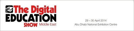 Digital Education Show Middle East   29 - 30 April 2014 Abu Dhabbi   International Education Events, Shows, Exhibitions, Conferences   Scoop.it