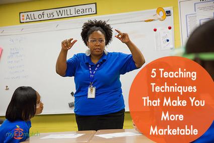 5 Teaching Techniques That Make You More Marketable ...   Teaching Techniques   Scoop.it
