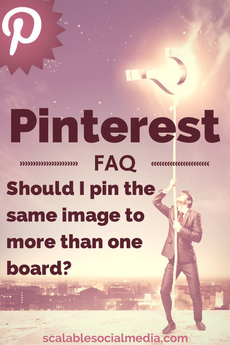Pinterest FAQ: Should I Pin an Image to More Than One Board? | Pinterest | Scoop.it