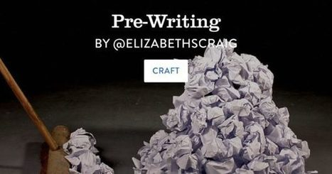 Pre-Writing - ElizabethSpannCraig.com | Writing Rightly | Scoop.it