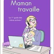 A ne pas manquer (agenda Maman travaille) - Maman travaille par le réseau Maman travaille et Marlène Schiappa | coworking mamas | Scoop.it