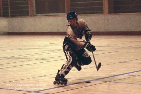 Roller Hockey : Ne pas louper le dernier wagon | Bordeaux Gazette | Scoop.it