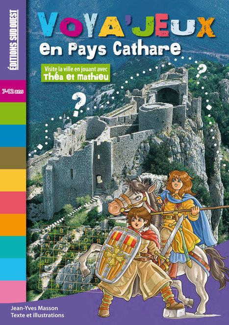 VOYA'JEUX EN PAYS CATHARES, 32 pages couleur, 17 x 24 cm, broché, 5 € | Editions Sud Ouest | Scoop.it