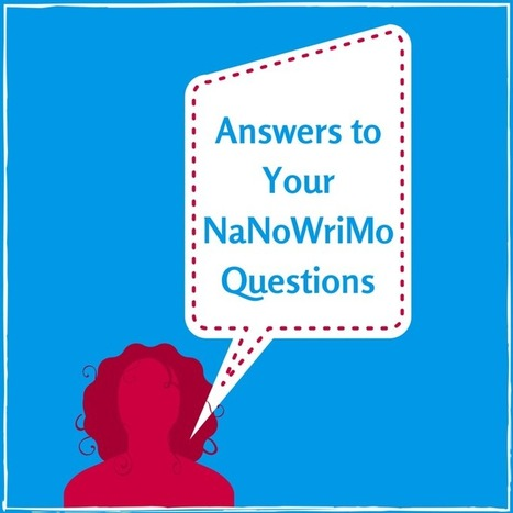 Answers to Your NaNoWriMo Questions - Jeni Chappelle | Writer's Life | Scoop.it