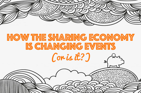 How the Sharing Economy is Changing Events (or is it?) | Peer2Politics | Scoop.it