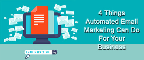 4 Things Automated Email Marketing Can Do For Your Business | AlphaSandesh Email Marketing Blog | best email marketing Tips | Scoop.it