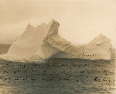 Photo of iceberg that allegedly sank the Titanic goes up for auction   What's new in Visual Communication?   Scoop.it