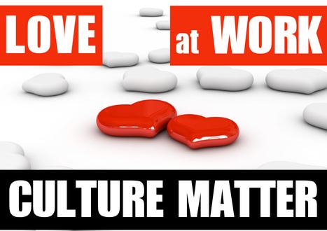 LOVE AT WORK - Companionate Love, culture matter | Recruiting | Analisi e Valutazione Competenze | Scoop.it