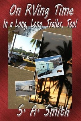 On RVing Time  In a Long, Long, Trailer, Too | On RVing Time - The Road Less Traveled | Scoop.it