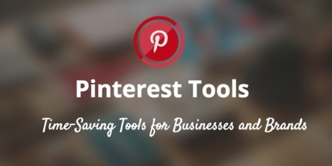 21 time-saving Pinterest tools | Social Media Useful Info | Scoop.it