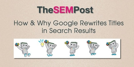How & Why Google Rewrites Page Titles in the Search Results | SEO Tips, Advice, Help | Scoop.it