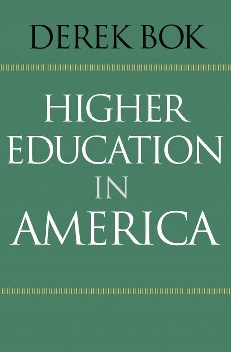 'Higher Education in America' by Derek Bok | College Town Crier | Scoop.it